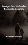Passages from the English Notebooks, Complete