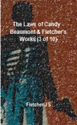 The Laws of Candy - Beaumont & Fletcher's Works (3 of 10)