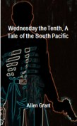 Wednesday the Tenth, A Tale of the South Pacific